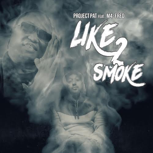 Project Pat Ft. M4-Fred – Like 2 Smoke