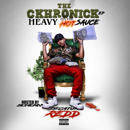 Decatur Redd – The Ckhronick EP (Heavy On The Hot Sauce)