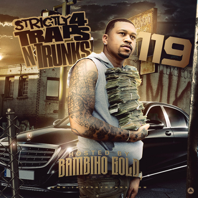 Strictly 4 The Traps N Trunks 119 (Hosted By Bambino Gold) [Mixtape]