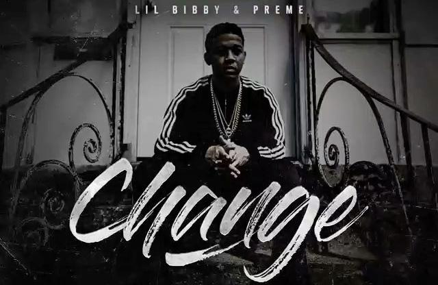 Lil Bibby Ft. Preme – Change