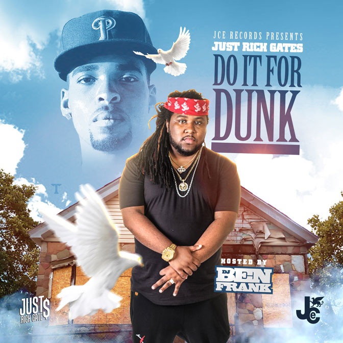 Just Rich Gates – Do It For Dunk [Mixtape]