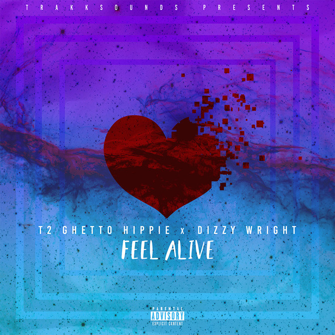TrakkSounds Ft. T2 Ghetto Hippie & Dizzy Wright – Feel Alive