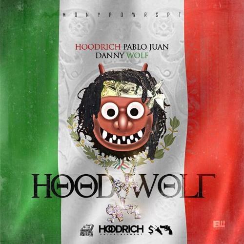 Hoodrich Pablo Juan x Danny Wolf – HoodWolf [Mixtape]