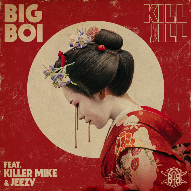Big Boi Ft. Killer Mike & Jeezy – Kill Jill