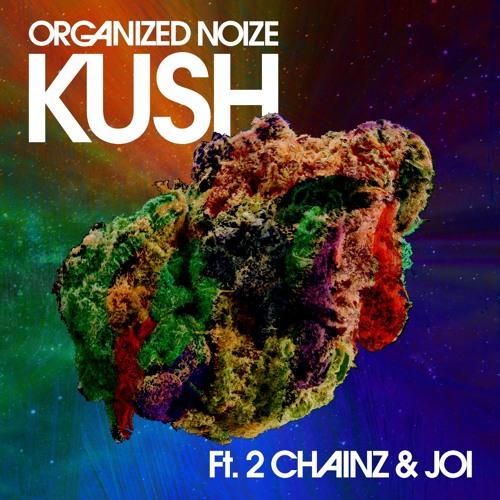 Organized Noize Ft. 2 Chainz & Joi – Kush