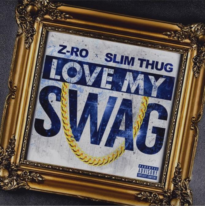 Z-Ro & Slim Thug – Love My Swag
