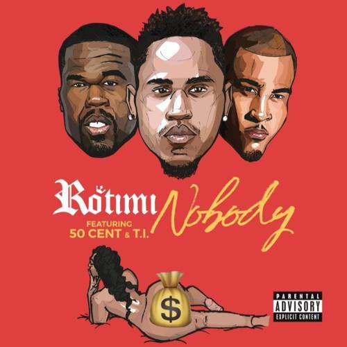 Rotimi Ft. 50 Cent & T.I. – Nobody