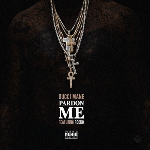 Gucci Mane Ft. Rocko – Pardon Me