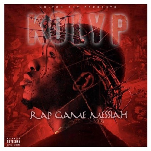 Koly P – Rap Game Messiah [Mixtape]