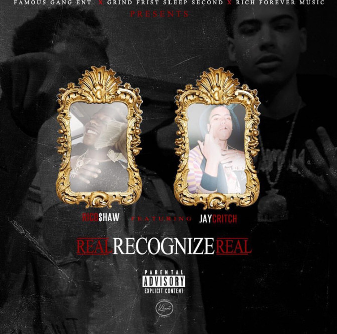 Rico $haw Ft. JayCritch – Real Recognize Real