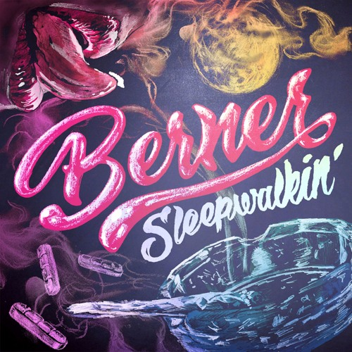 Berner – Sleepwalkin [Album Stream]