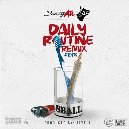 Scotty ATL Ft. 8Ball & Starlito – Daily Routine (Remix)