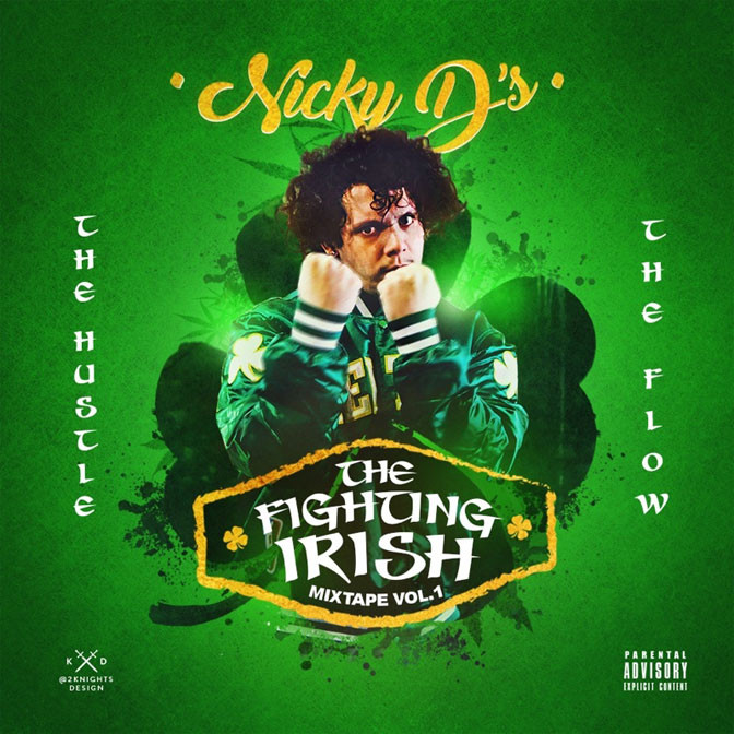 Nicky D's – The Fighting Irish Vol. 1 [Mixtape]