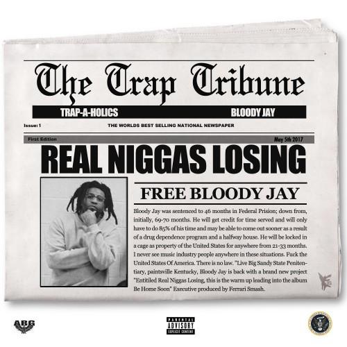 Bloody Jay – Real Niggas Losing [Mixtape]