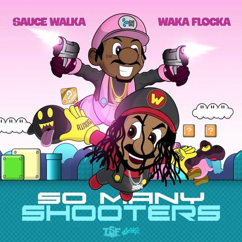 Sauce Walka x Waka Flocka – So Many Shootas