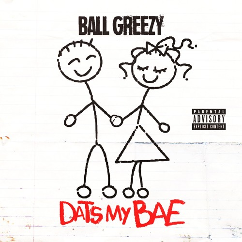 Ball Greezy – Dats My Bae