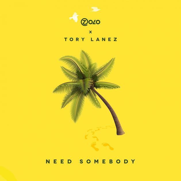 Zolo Ft. Tory Lanez – Need Somebody