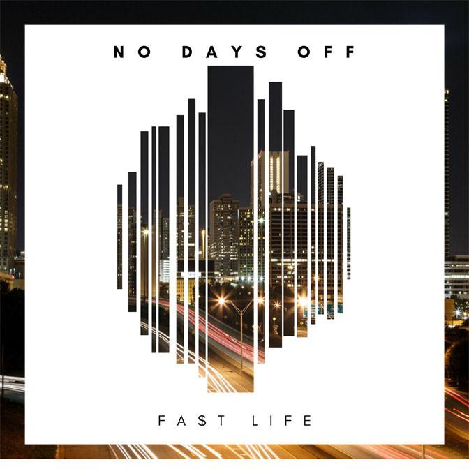 Fa$t Life – No Days Off