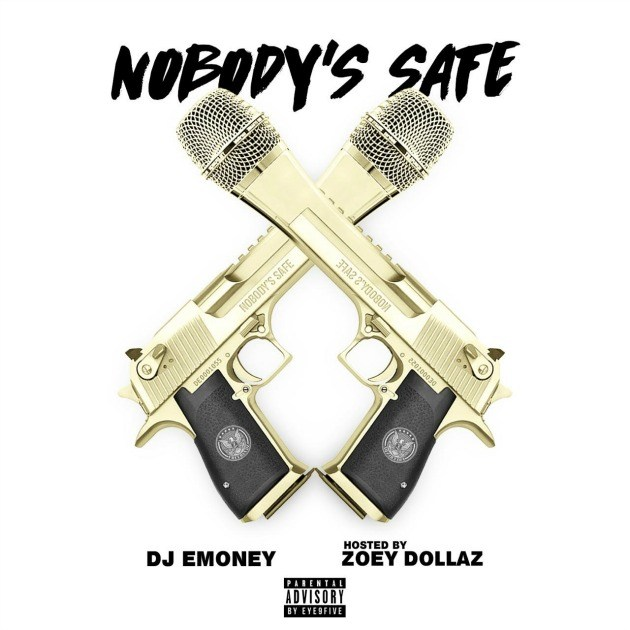 Zoey Dollaz – Nobody's Safe [Mixtape]