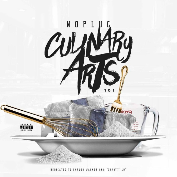 No Plug – Culinary Arts 101 [Mixtape]