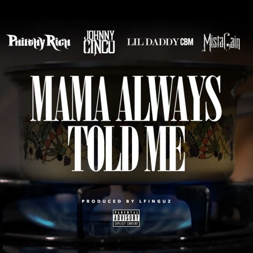 Philthy Rich Ft. Johnny Cinco, Lil Daddy CBM & Mista Cain – Mama Always Told Me