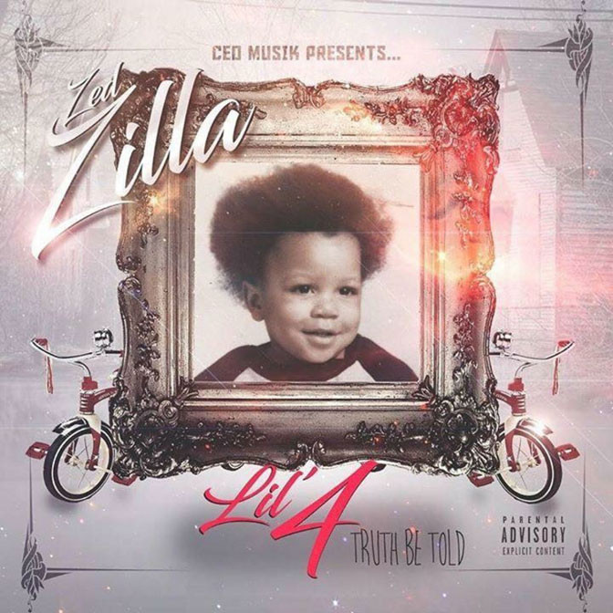 Zed Zilla – Lil 4: Truth Be Told [Mixtape]