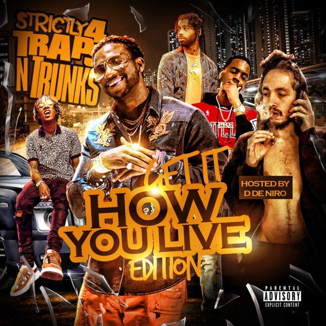 Strictly 4 The Traps N Trunks (Get It How You Live Edition) [Mixtape]