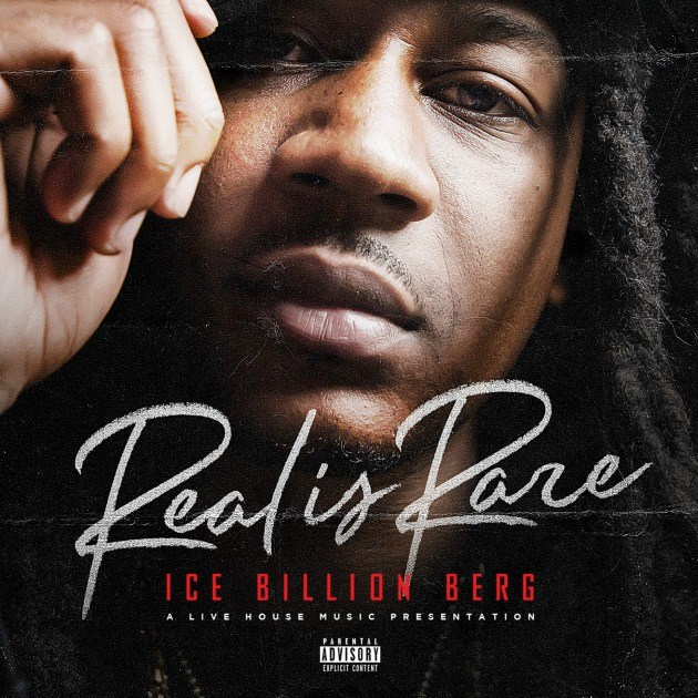 Ice Billion Berg – Real Is Rare [Mixtape]