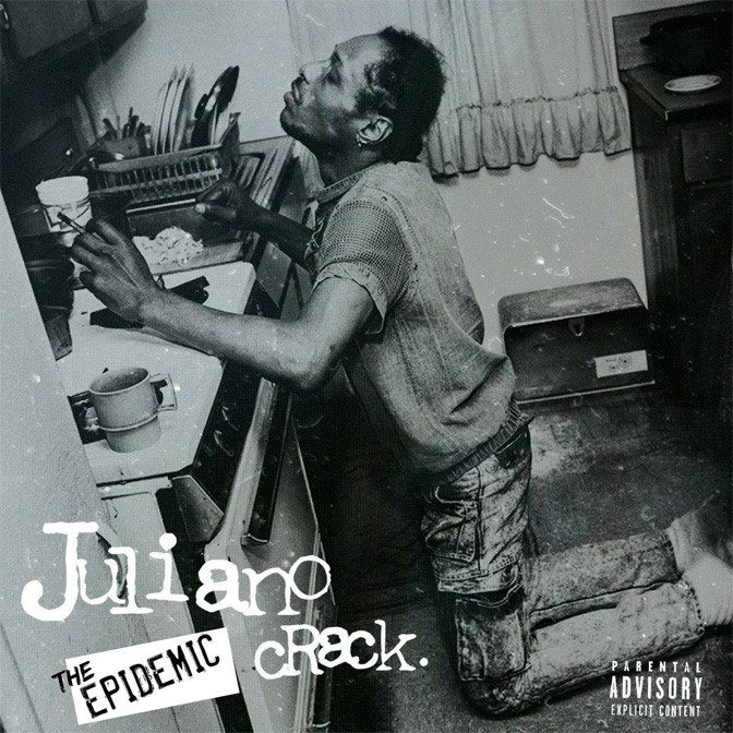 Juliano – Crack (The Epidemic) [Mixtape]