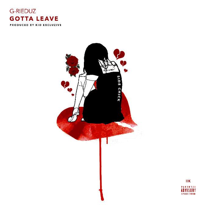 G-Rieduz – Gotta Leave
