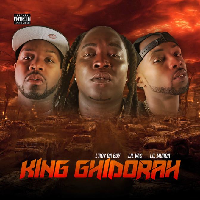 Lil Murda, L Roy Da Boy & Lil Vac – King Ghidorah [Mixtape]
