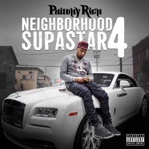 Philthy Rich – Neighborhood Supastar 4 [Album Stream]