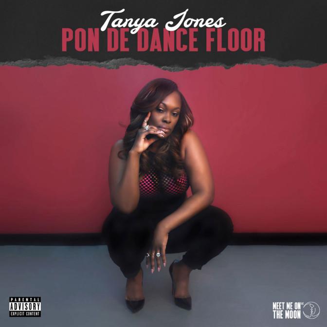 Tanya Jones – Pon De Dance Floor