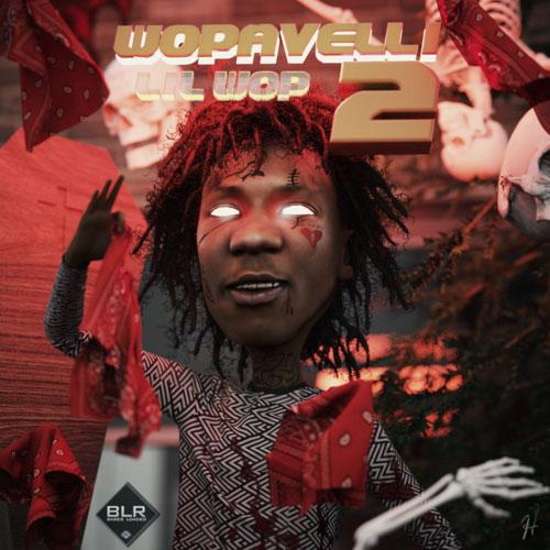Lil Wop – Wopavelli 2 [Mixtape]
