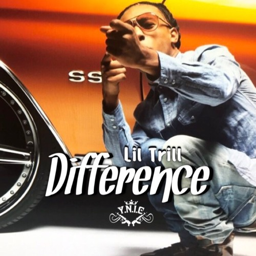 Lil Trill – Difference