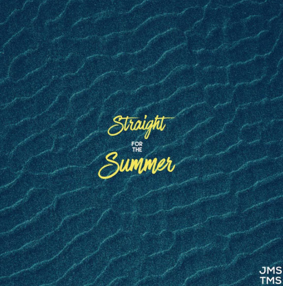 JMS TMS – Straight For The Summer