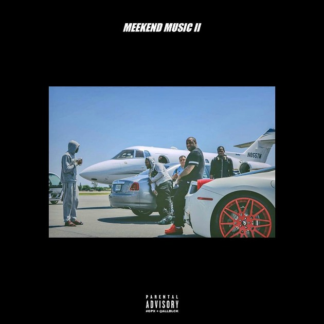 Meek Mill – Meekend Music II [Mixtape]