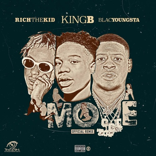 King B Ft. Rich The Kid & Blac Youngsta – Move (Remix)