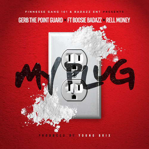 Gerb The Point Guard Ft. Boosie Badazz & Rell Money – My Plug