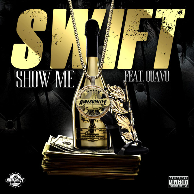 Swift Ft. Quavo – Show Me