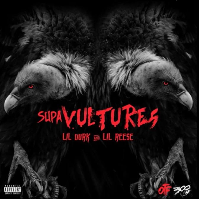 Lil Durk & Lil Reese – SupaVultures [EP Stream]