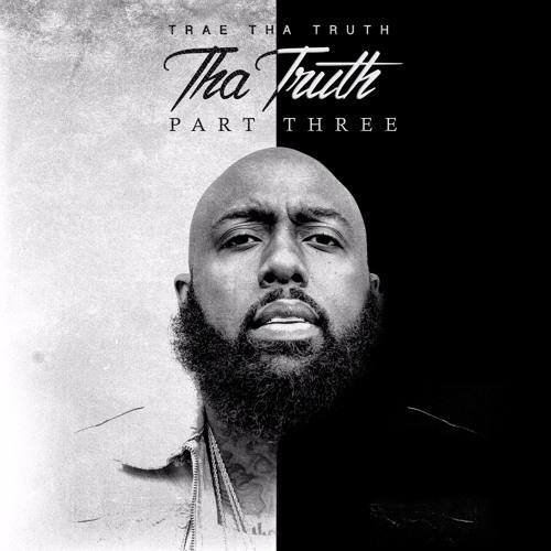 Trae Tha Truth – Tha Truth Pt. 3 [Album Stream]