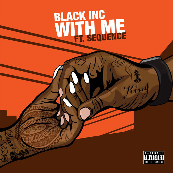 Black INC Ft. Sequence – With Me