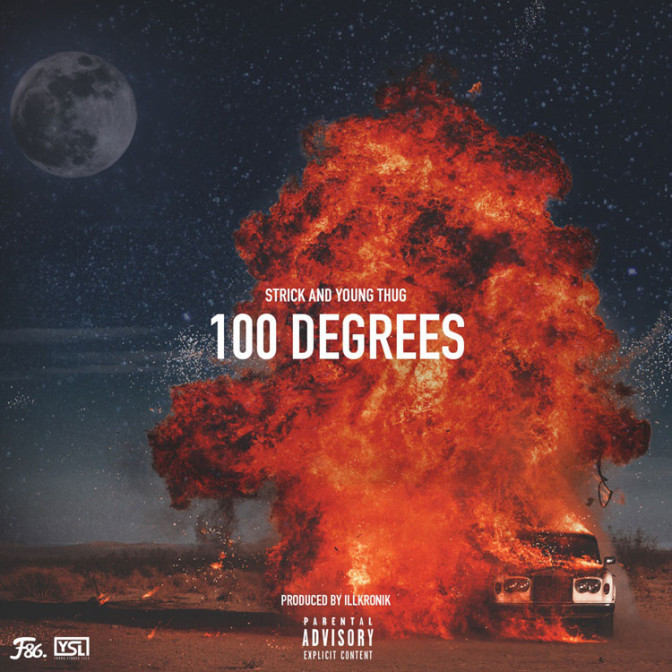 Strick Ft. Young Thug – 100 Degrees