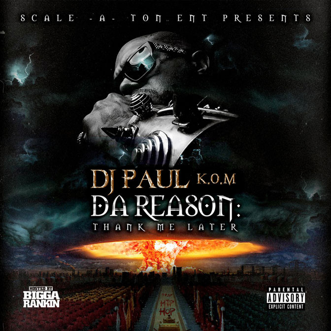 DJ Paul – Da Reason: Thank Me Later [Mixtape]