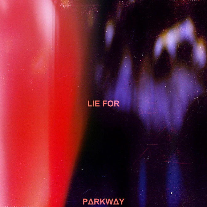 Parkway – Lie For