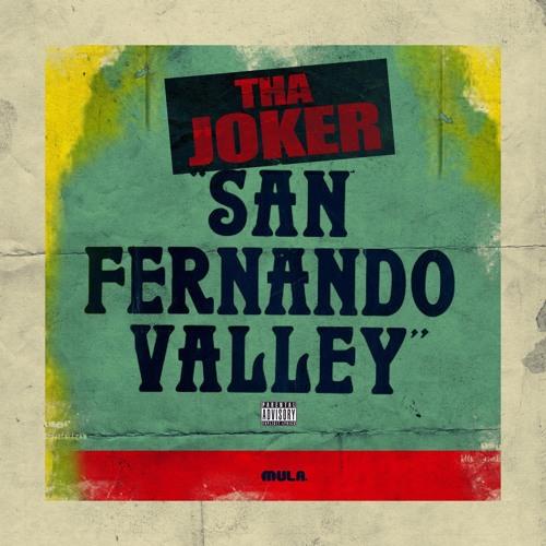 Tha Joker – San Fernando Valley