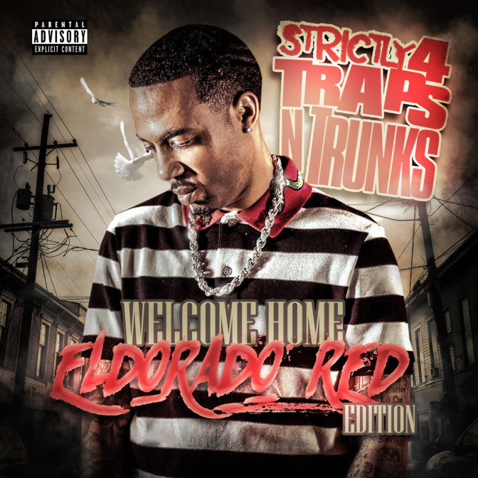 Strictly 4 The Traps N Trunks (Welcome Home Eldorado Red Edition) [Mixtape]