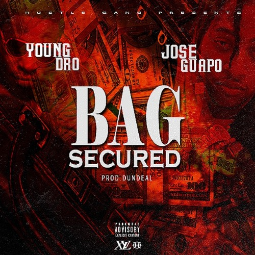 Young Dro x Jose Guapo – Bag Secured
