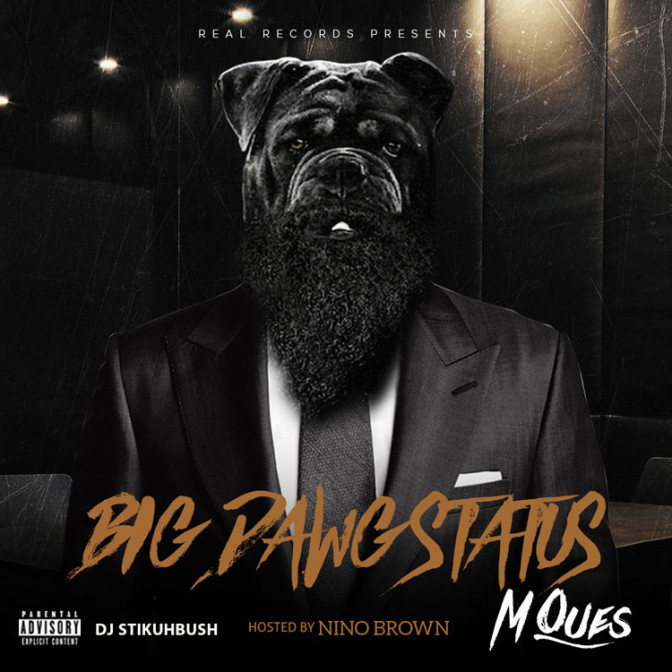 M Que$ – Big Dawg Status [Mixtape]